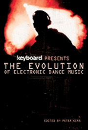9781617130199_large_the-evolution-of-electronic-dance-music