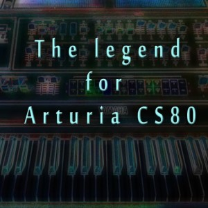 VSP-The-legend-for-Arturia-CS80-300x300